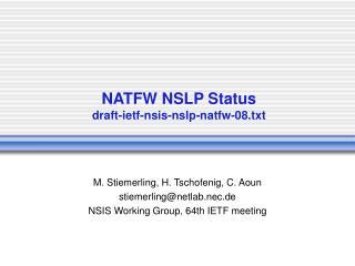 NATFW NSLP Status draft-ietf-nsis-nslp-natfw-08.txt