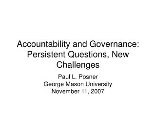 Accountability and Governance: Persistent Questions, New Challenges