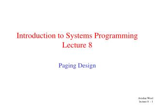 Introduction to Systems Programming  Lecture 8