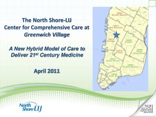 The North Shore-LIJ  Center for Comprehensive Care at  Greenwich Village