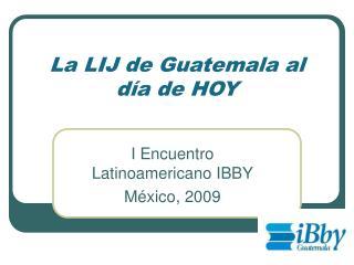 La LIJ de Guatemala al día de HOY