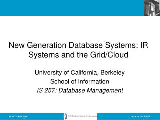 New Generation Database Systems: IR Systems and the Grid/Cloud