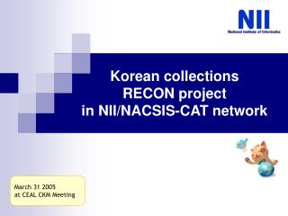 Korean collections  RECON project  in NII/NACSIS-CAT network