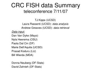 CRC FISH data Summary teleconference 7/11/07