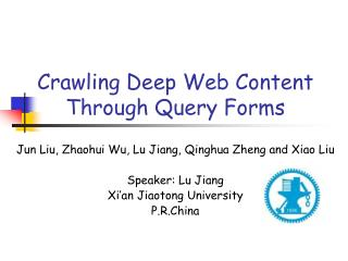 Crawling Deep Web Content Through Query Forms