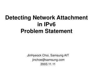 Detecting Network Attachment  in IPv6  Problem Statement