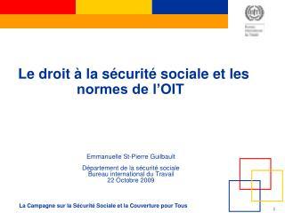 Le droit à la sécurité sociale et les normes de l'OIT
