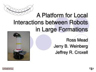 A Platform for Local Interactions between Robots in Large Formations