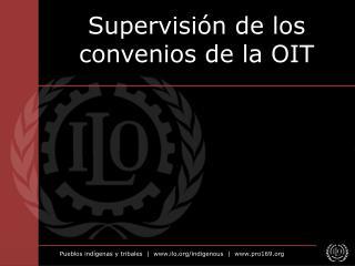 Supervisi�n de los convenios de la OIT