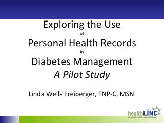 Exploring the Use  of  Personal Health Records in Diabetes Management A Pilot Study