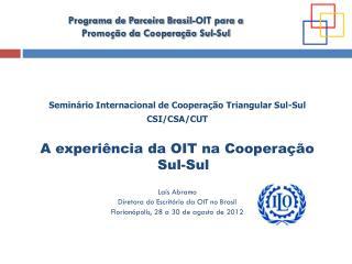 Seminário Internacional de Cooperação Triangular Sul-Sul CSI/CSA/CUT