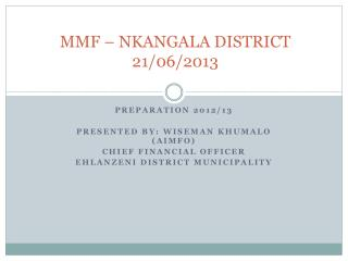 MMF – NKANGALA DISTRICT 2 1 /06/2013