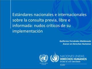 Guillermo Fernández-Maldonado Asesor en Derechos Humanos
