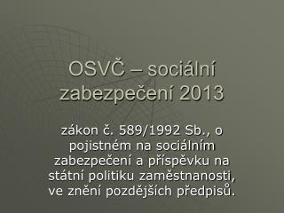 OSVČ – sociální zabezpečení 2013
