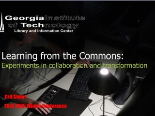 Learning from the Commons: Experiments in collaboration and transformation