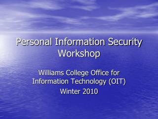 Personal Information Security Workshop