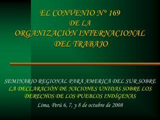 EL CONVENIO N� 169 DE LA  ORGANIZACI�N INTERNACIONAL   DEL TRABAJO