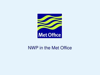 NWP in the Met Office
