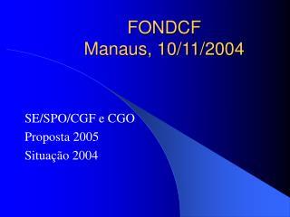 FONDCF Manaus, 10/11/2004