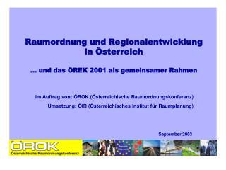 Raumordnung und Regionalentwicklung in Österreich … und das ÖREK 2001 als gemeinsamer Rahmen