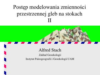 Postęp modelowania zmienności przestrzennej gleb na stokach II