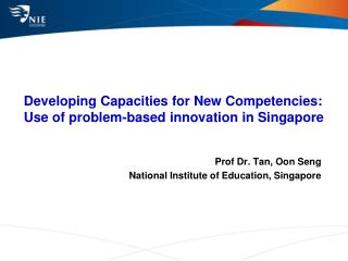 Developing Capacities for New Competencies: Use of problem-based innovation in Singapore