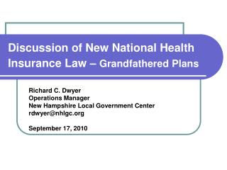 Discussion of New National Health Insurance Law –  Grandfathered Plans