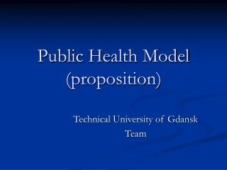Public  H ealth  Model (proposition)
