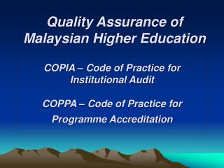 Quality Assurance of Malaysian Higher Education