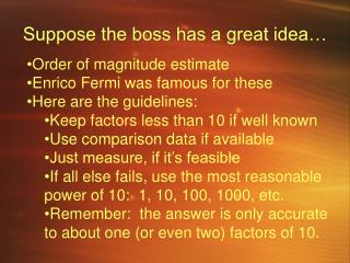 Suppose the boss has a great idea…