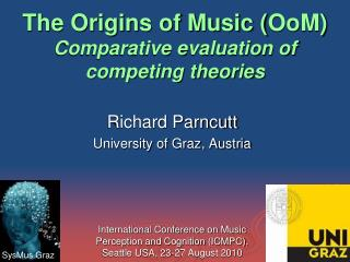 The Origins of Music ( OoM )  Comparative evaluation of competing theories