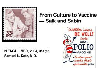 From Culture to Vaccine — Salk and Sabin
