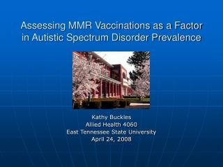 Assessing MMR Vaccinations as a Factor in Autistic Spectrum Disorder Prevalence