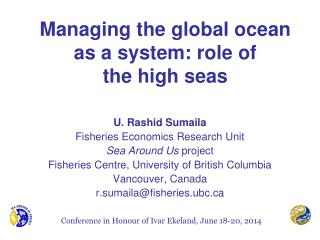 Managing the global ocean as a system: role of  the high seas