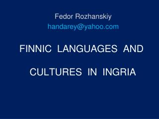 FINNIC  LANGUAGES  AND  CULTURES  IN  INGRIA