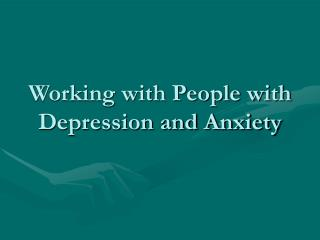 Working with People with Depression and Anxiety