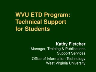 WVU ETD Program:  Technical Support for Students