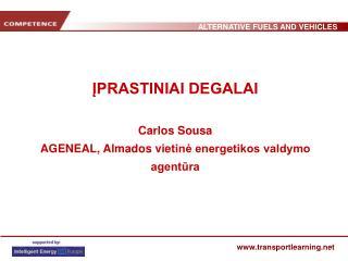 ĮPRASTINIAI DEGALAI Carlos Sousa AGENEAL, Almados vie tinė energetikos valdymo agentūra