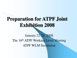 Preparation for ATPF Joint Exhibition 2008