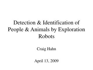Detection & Identification of People & Animals by Exploration Robots
