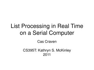 List Processing in Real Time on a Serial Computer