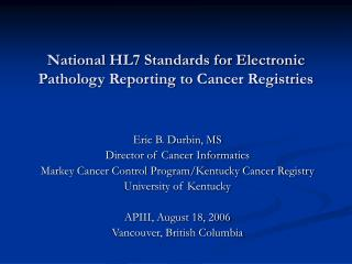 National HL7 Standards for Electronic Pathology Reporting to Cancer Registries