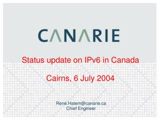 Status update on IPv6 in Canada Cairns, 6 July 2004