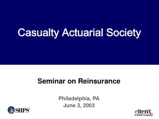 Seminar on Reinsurance Philadelphia, PA June 3, 2003