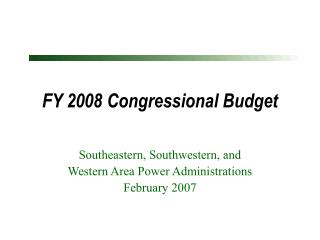 FY 2008 Congressional Budget