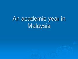 An academic year in Malaysia