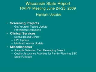 Wisconsin State Report RVIPP Meeting June 24-25, 2009 Highlight Updates