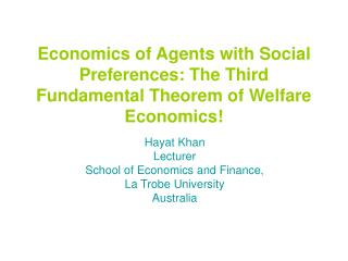 Economics of Agents with Social Preferences: The Third Fundamental Theorem of Welfare Economics!