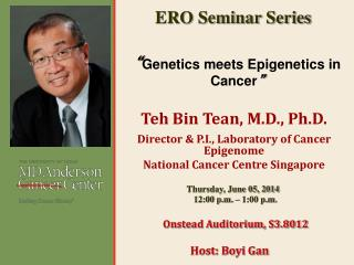 """ Genetics meets Epigenetics in Cancer """