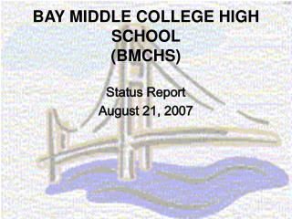 BAY MIDDLE COLLEGE HIGH SCHOOL (BMCHS)